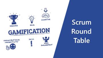 Scrum Round Table Gamification