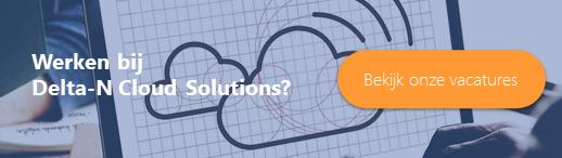 Werken bij Delta-N Cloud Solutions